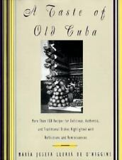 A Taste of Old Cuba : More Than 150 Recipes for Delicious, Authentic, and...