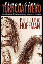 Simon Girty Turncoat Hero, Hoffman, Phillip W., Good Book