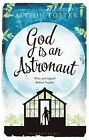 God is an Astronaut by Alyson Foster (Paperback, 2015)