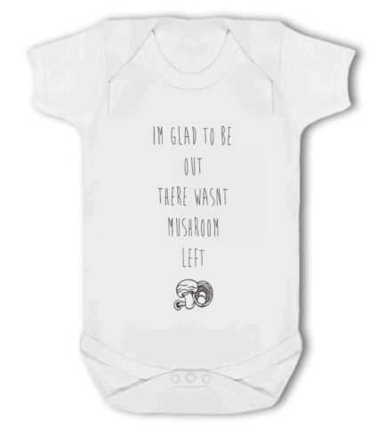 Im Glad to be out there wasn/'t Mushroom Left funny Baby Vest