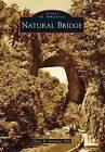 Natural Bridge by Ernst H Kastning Phd (Paperback / softback, 2014)