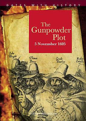 1 of 1 - The Gunpowder Plot (Dates with History),John Malam,New Book mon0000095545