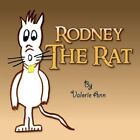 Rodney The Rat by Ann Valorie 9781436309738 -paperback