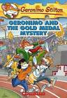 Geronimo and the Gold Medal Mystery by Geronimo Stilton (Paperback, 2008)