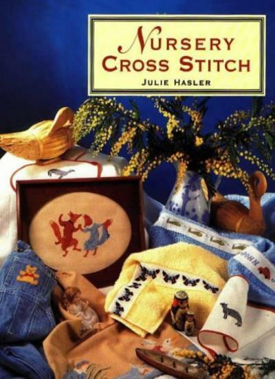 Nursery Cross Stitch By Julie Hasler
