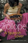 A Spanish Lover by Joanna Trollope (Paperback, 1994)