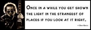 Wall Quote JERRY GARCIA Once in a while you get shown the light in the stran