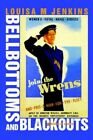 Bellbottoms and Blackouts Memories of a Wren by Louisa M Jenkins 9780595338665