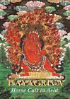 Hayagriva: Horse Cult in Asia by Robert H. Van Gulik (Hardback, 2005)