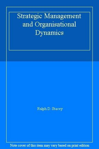 Strategic Management and Organisational Dynamics By Ralph D. Stacey