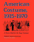 American Costume, 1915-1970: A Source Book for the Stage Costumer by Shirley Miles O'Donnol (Paperback, 1982)