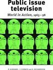 Public Issue Television: World in Action 1963-98 by Kay Richardson, John Corner, Peter Goddard (Paperback, 2007)