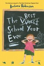 A Trophy Bk.: The Best School Year Ever by Barbara Robinson (2005, Paperback)