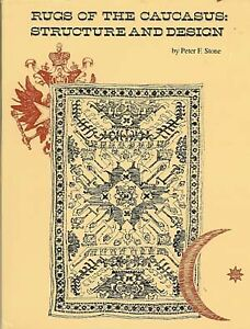 BOOK - Rugs of the Caucasus Structure and Design 1984