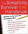 The Simplicity Survival Handbook: 32 Ways to Do Less and Accomplish More by Bill Jensen (Paperback, 2003)