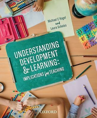 Understanding Development and Learning : Implications for Teaching by Laura...