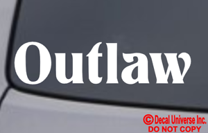 OUTLAW Vinyl Decal Sticker Car Window Wall Bumper Gangster Dope Gunslinger Funny