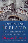 Inventing Ireland: The Literature of a Modern Nation by Declan Kiberd (Paperback, 1996)