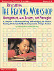 Revisiting the Reading Workshop: A Complete Guide to Organizing and Managing an Effective Reading Workshop That Builds Independent, Strategic Readers by Barbara Orehovec, Marybeth Alley (Paperback / softback, 2003)