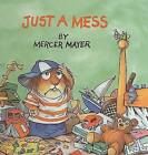 Just a Mess by Mercer Mayer (Hardback, 2000)