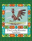 The Lucky Rooster by Khaleeloo (Paperback / softback, 2013)