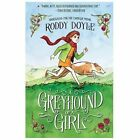 A Greyhound of a Girl by Roddy Doyle (2013, Paperback)