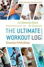 The Ultimate Workout Log : An Exercise Diary for Everyone by Suzanne Schlosberg (2012, Spiral)