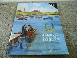 A-CENTURY-OF-GOLF-ON-THE-ISLAND-A-HISTORY-OF-THE-ISLAND-GOLF-CLUB-DUBLIN