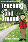 Teaching on Solid Ground: Nuance, Challenge, and Technique for the Emerging Teacher by Dominic V. Belmonte (Paperback, 2006)