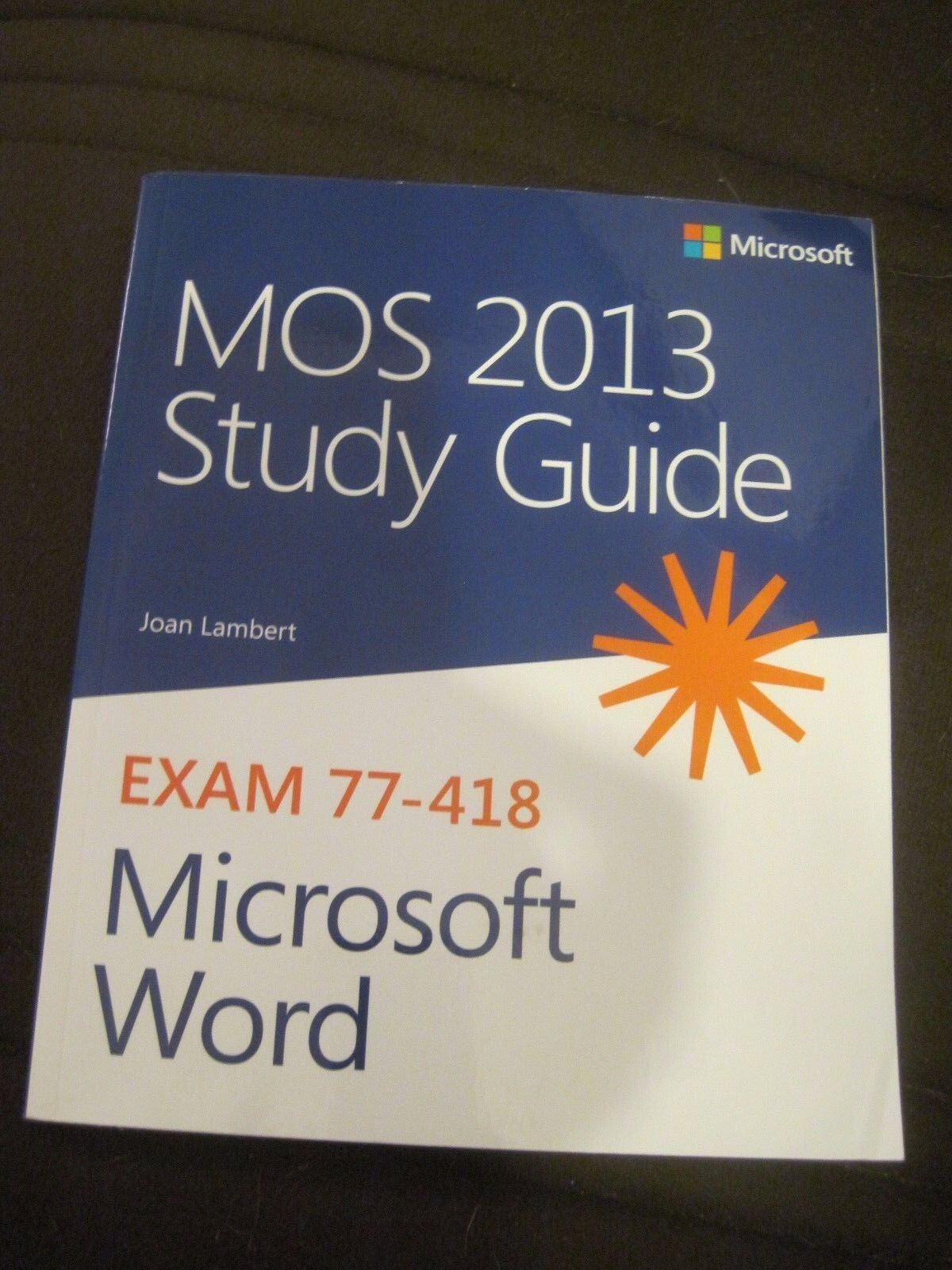 MOS Study Guide: MOS 2013 Study Guide for Microsoft Word by Joan, III  Lambert (2013, Paperback, New Edition) | eBay