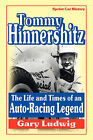 Tommy Hinnershitz. The Life and Times of an Auto-Racing Legend by Gary Luwig (Hardback, 2009)