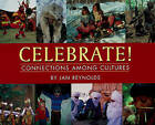 Celebrate!: Connections Among Cultures by Jan Reynolds (Paperback, 2010)