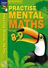 Practise Mental Maths 8-9 Workbook by Andrew Brodie (Paperback, 2011)