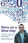 Born on a Blue Day: The Gift of an Extraordinary Mind by Daniel Tammet (Paperback, 2007)