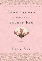Snow Flower And The Secret Fan: A Novel By Lisa See, (paperback), Random House T on sale