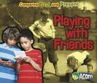 Playing with Friends by Rebecca Rissman (Paperback / softback, 2014)