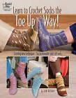 Learn to Crochet Socks the Toe-Up Way! by Kim Kotary (Paperback / softback, 2010)