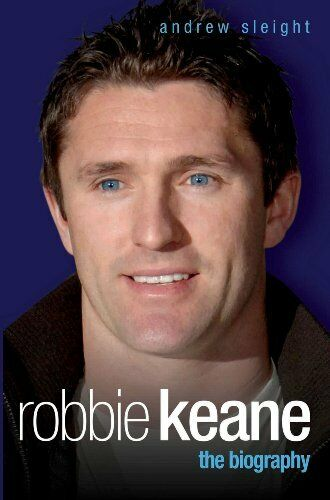 1 of 1 - Robbie Keane: The Biography,Andrew Sleight