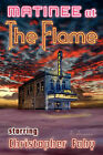 Matinee at the Flame - Hard Cover by Christopher Fahy (Hardback, 2009)