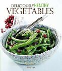 Deliciously Healthy Vegetables by Shaily Lipa (Paperback / softback)