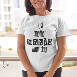 0909c3d86 Just Another Manic Mum Day T Shirt - Funny Slogan Tee For Mum ...