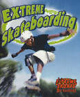 Extreme Skateboarding by John Crossingham, Bobbie Kalman (Paperback, 2003)