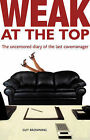 Weak at the Top by Guy Browning (Paperback, 2001)