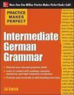 Practice Makes Perfect Intermediate German Grammar by Ed Swick (Paperback, 2013)