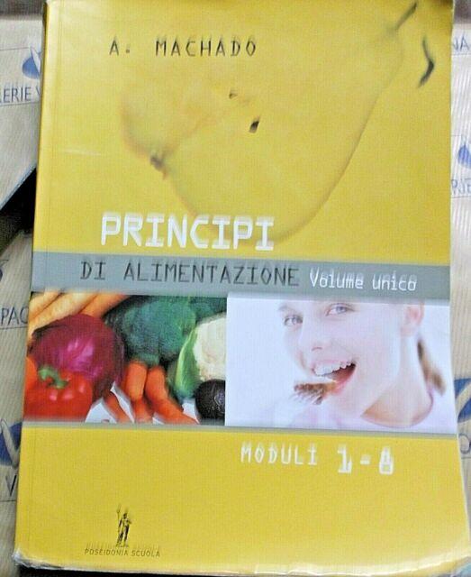PRINCIPI DI ALIMENTAZIONE VOLUME UNICO MODULI 1-8 - A.MACHADO - POSEIDONIA