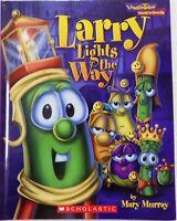 Big Idea Books/ Veggietales: Larry Lights The Way By Mary Murray 2006 Hardcover