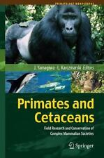 Primates and Cetaceans : Field Research and Conservation of Complex Mammalian...