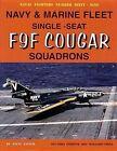 Navy & Marine Fleet Single-Seat F9F Cougar Squadrons by Steve Ginter (Paperback / softback, 2006)