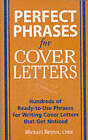 Perfect Phrases for Cover Letters: Hundreds of Ready-to-Use Phrases to Write Cover Letters That Get Noticed by Michael Betrus (Paperback, 2005)