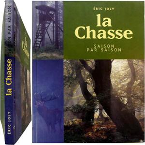 La-chasse-par-saison-2001-Eric-Joly-cynegetique-gibier-chien-sauvegarde-nature